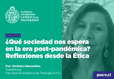 """Opinión:""""¿Qué sociedad nos espera en la era post-pandémica? Reflexiones desde la Ética"""""""