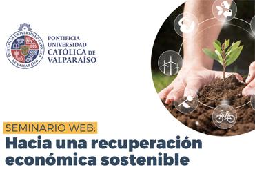 La recuperación económica desde una perspectiva sostenible será analizada en seminario organizado por la PUCV y la Red G9